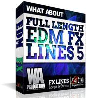 افکت های لازم برای سبک الکترونیک WA Production What About Full Length EDM FX Lines 5