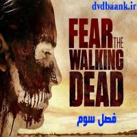 سریال Fear the Walking Dead سه فصل (پایان فصل 3)
