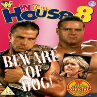 In Your House 8 Beware of Dog 1996